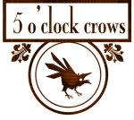 5 o'clock crows on Flee Fly Flown